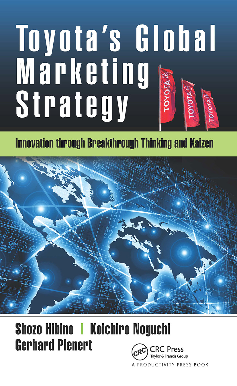 Toyota's Global Marketing Strategy: Innovation through Breakthrough Thinking and Kaizen, 1st Edition (Hardback) book cover