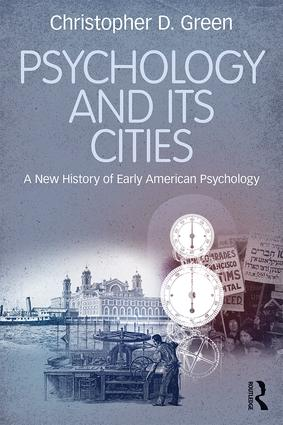 Psychology and Its Cities: A New History of Early American Psychology, 1st Edition (Paperback) book cover