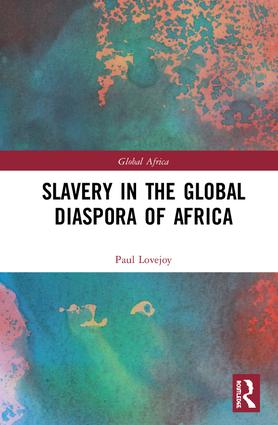 Slavery in the Global Diaspora of Africa: 1st Edition (Hardback) book cover