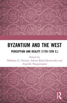 Byzantium and the West: Perception and Reality (11th-15th c.), 1st Edition (Hardback) book cover