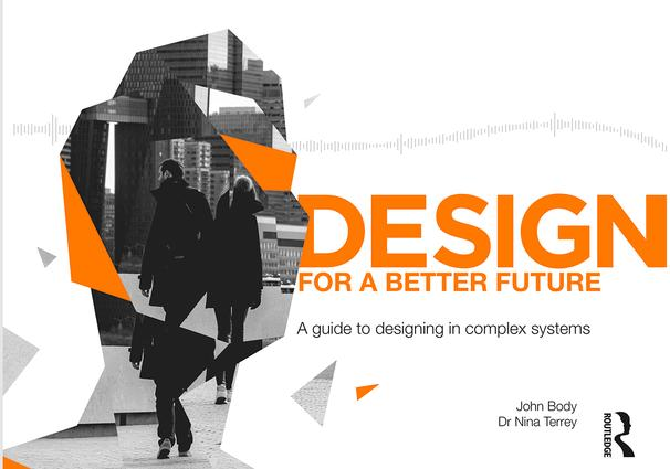 Design for a Better Future: A guide to designing in complex systems book cover