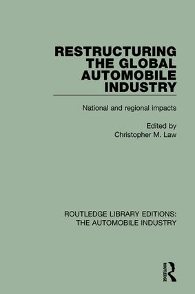 Restructuring the Global Automobile Industry: 1st Edition (Hardback) book cover