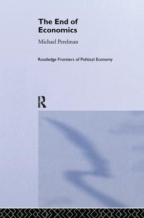 The End of Economics: 1st Edition (Paperback) book cover