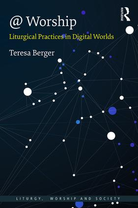 @ Worship: Liturgical Practices in Digital Worlds, 1st Edition (Hardback) book cover