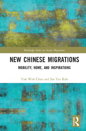 New Chinese Migrations: Mobility, Home, and Inspirations, 1st Edition (Hardback) book cover