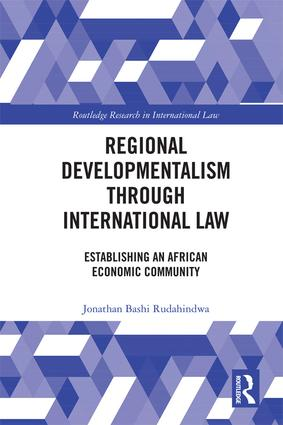 Regional Developmentalism through Law: Establishing an African Economic Community book cover
