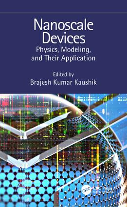Nanoscale Devices: Physics, Modeling, and Their Application, 1st Edition (Hardback) book cover