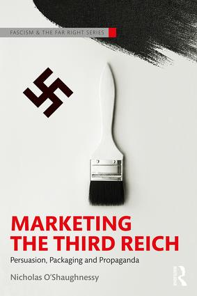 Marketing the Third Reich: Persuasion, Packaging and Propaganda book cover