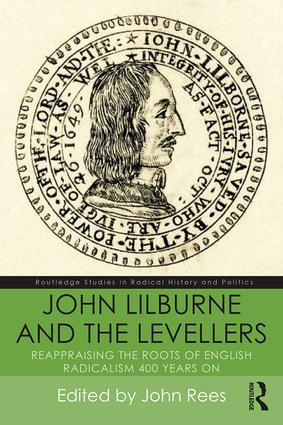 John Lilburne and the Levellers: Reappraising the Roots of English Radicalism 400 Years On book cover