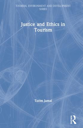 Justice and Ethics in Tourism: 1st Edition (Hardback) book cover