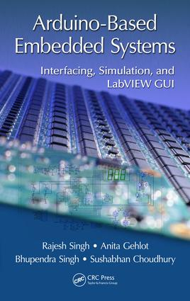 Arduino-Based Embedded Systems: Interfacing, Simulation, and LabVIEW GUI, 1st Edition (Hardback) book cover