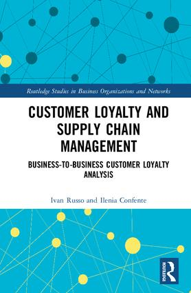 Customer Loyalty and Supply Chain Management: Business-to-Business Customer Loyalty Analysis book cover