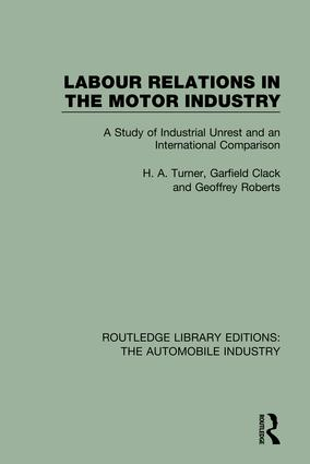Labour Relations in the Motor Industry: A Study of Industrial Unrest and an International Comparison book cover