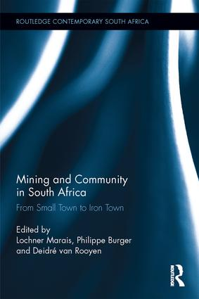 Mining and Community in South Africa: From Small Town to Iron Town, 1st Edition (Hardback) book cover
