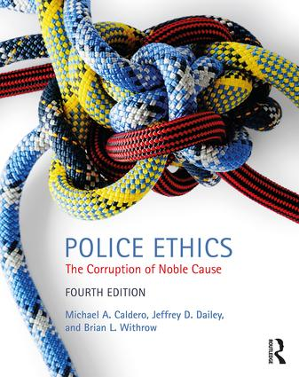 Police Ethics: The Corruption of Noble Cause book cover