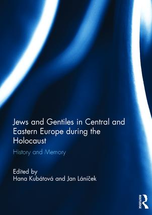 Jews and Gentiles in Central and Eastern Europe during the Holocaust: History and memory book cover