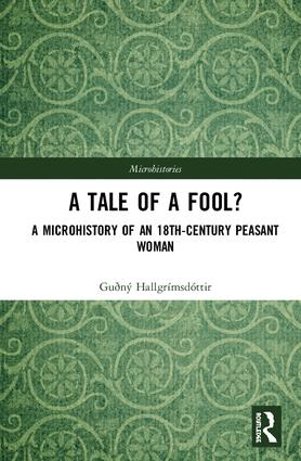 A Tale of a Fool?: A Microhistory of an 18th-Century Peasant Woman book cover