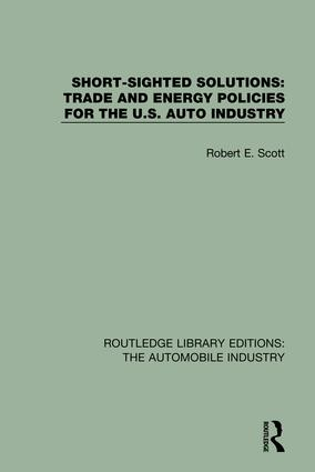Short Sighted Solutions: Trade and Energy Policies for the US Auto Industry: 1st Edition (Hardback) book cover
