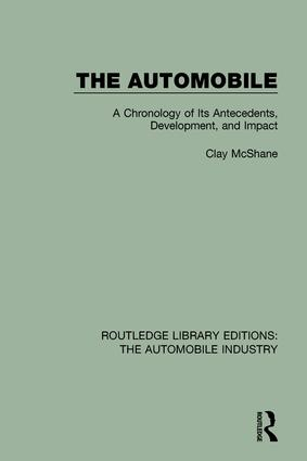 The Automobile: ,A Chronology of Its Antecedents, Development, and Impact book cover