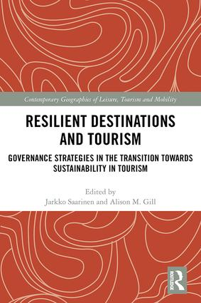 Resilient Destinations and Tourism: Governance Strategies in the Transition towards Sustainability in Tourism book cover