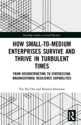 How Small-to-Medium Enterprises Thrive and Survive in Turbulent Times: From Deconstructing to Synthesizing Organizational Resilience Capabilities, 1st Edition (Hardback) book cover