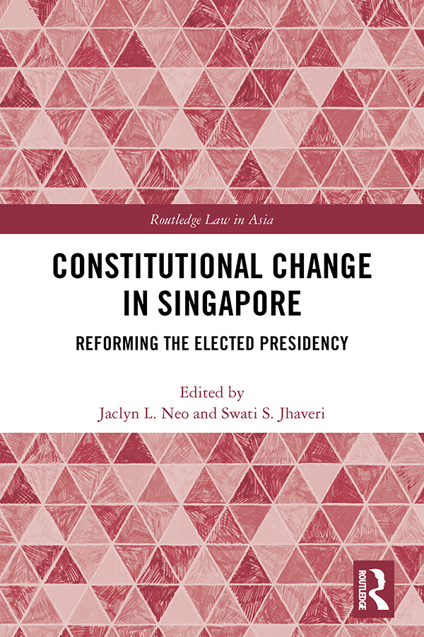 Constitutional Change in Singapore: Reforming the Elected Presidency book cover