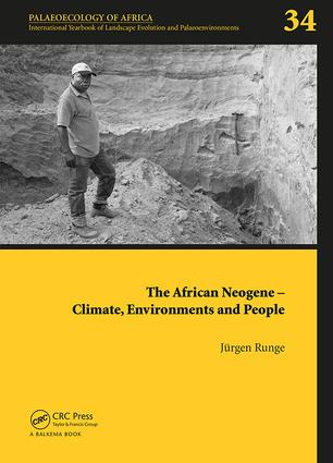 The African Neogene - Climate, Environments and People: Palaeoecology of Africa 34 (Hardback) book cover