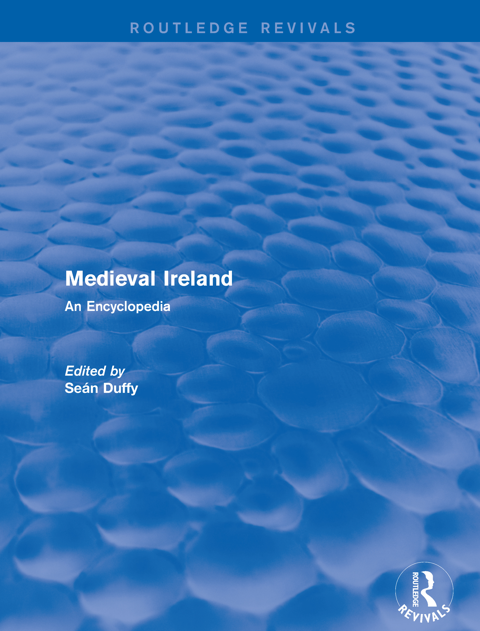 Routledge Revivals: Medieval Ireland (2005): An Encyclopedia book cover