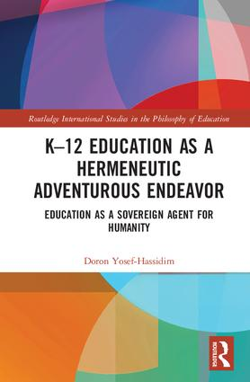 K–12 Education as a Hermeneutic Adventurous Endeavor: Toward an Educational Way of Thinking book cover