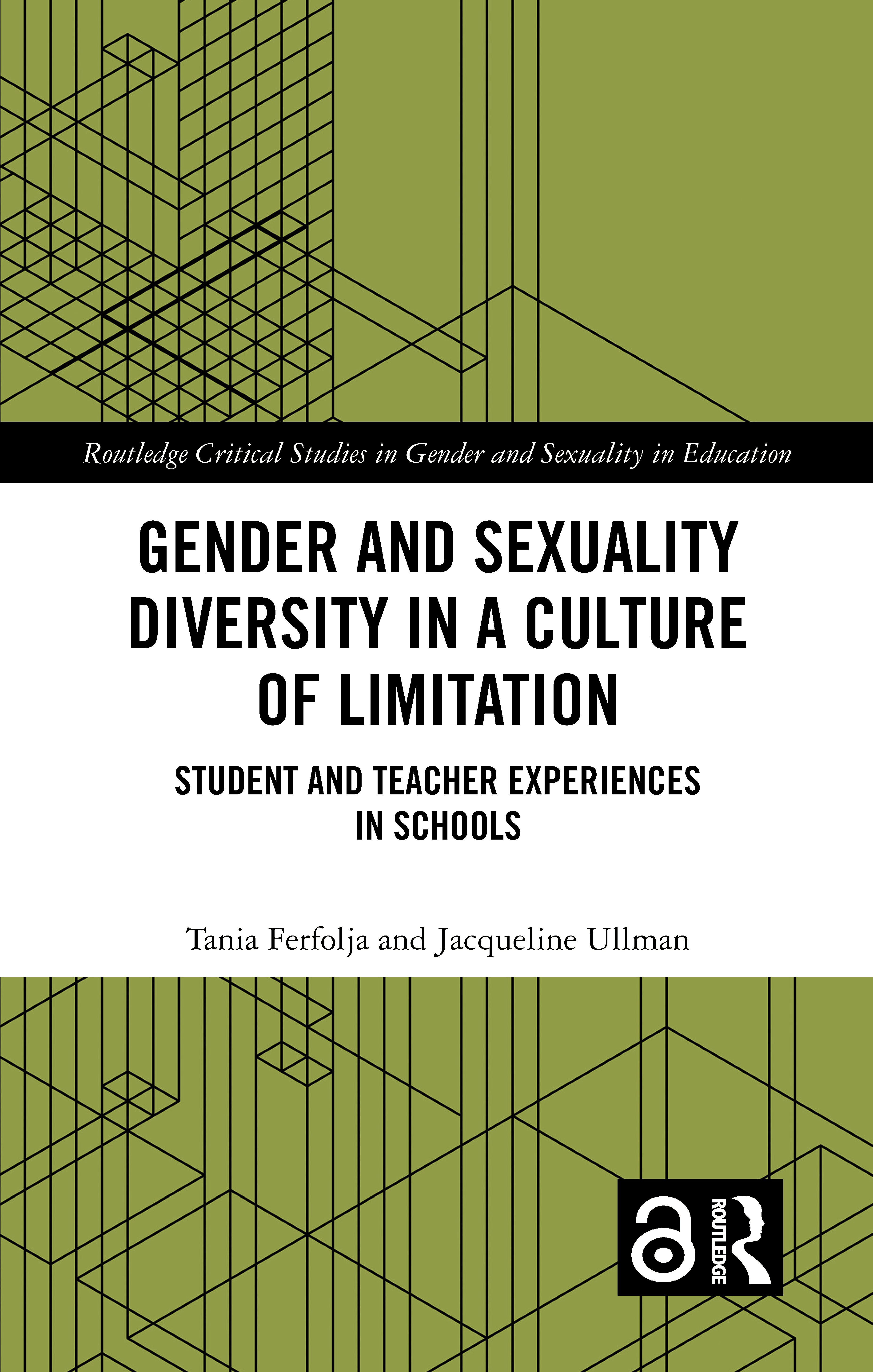 Gender and Sexuality Diversity in a Culture of Limitation: Student and Teacher Experiences in Schools, 1st Edition (Hardback) book cover