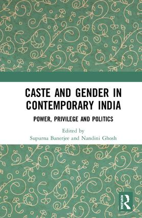 Caste and Gender in Contemporary India: Power, Privilege and Politics book cover