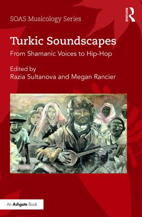 Turkic Soundscapes: From Shamanic Voices to Hip-Hop, 1st Edition (Hardback) book cover