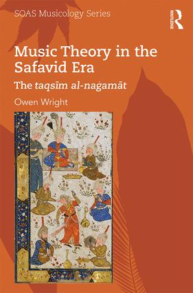 Music Theory in the Safavid Era: The taqsīm al-naġamāt (Hardback) book cover