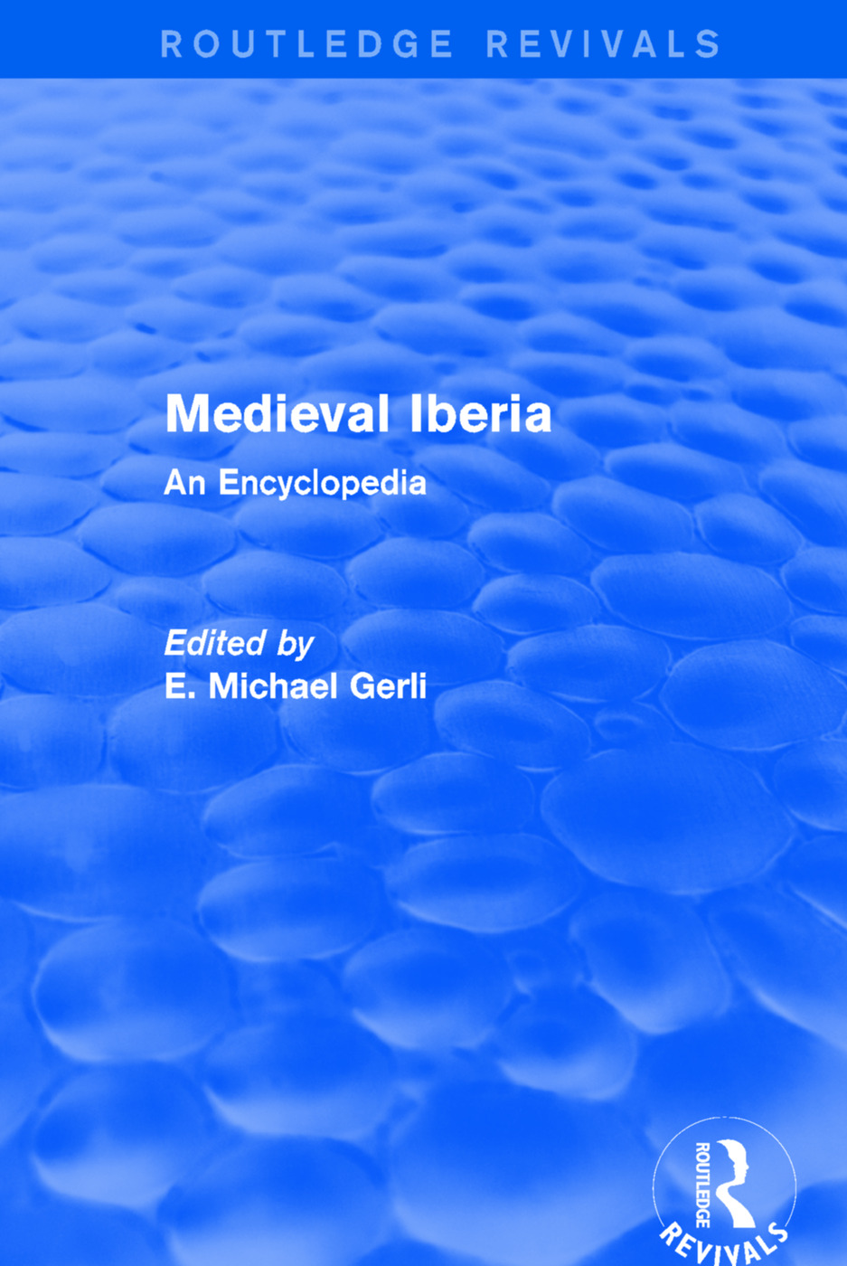 Routledge Revivals: Medieval Iberia (2003): An Encyclopedia, 1st Edition (Paperback) book cover
