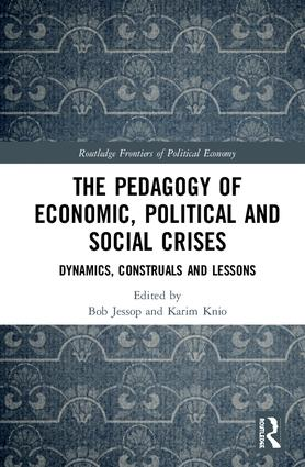 The Pedagogy of Economic, Political and Social Crises: Dynamics, Construals and Lessons book cover