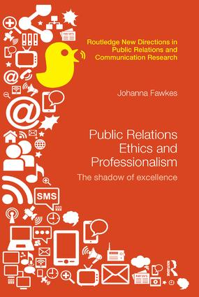 Public Relations Ethics and Professionalism: The Shadow of Excellence book cover