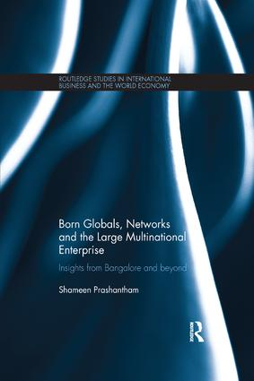 Born Globals, Networks, and the Large Multinational Enterprise: Insights from Bangalore and Beyond, 1st Edition (Paperback) book cover
