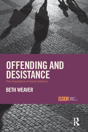 Offending and Desistance: The importance of social relations book cover