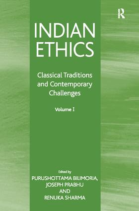Indian Ethics: Classical Traditions and Contemporary Challenges: Volume I book cover
