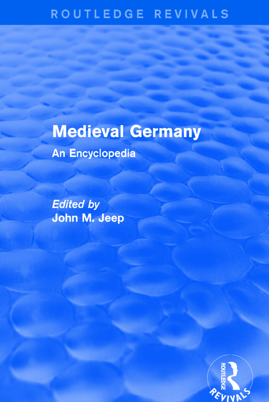 Routledge Revivals: Medieval Germany (2001): An Encyclopedia, 1st Edition (Paperback) book cover
