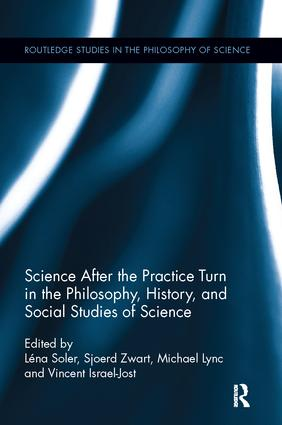 Science after the Practice Turn in the Philosophy, History, and Social Studies of Science book cover