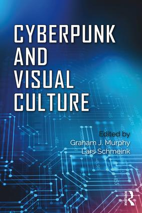 Cyberpunk and Visual Culture: 1st Edition (Paperback) book cover