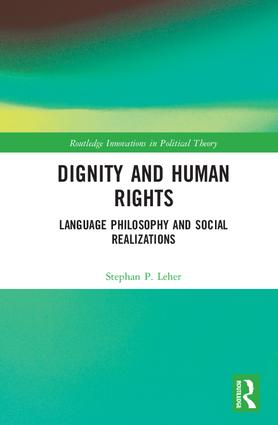 Dignity and Human Rights: Language Philosophy and Social Realizations, 1st Edition (Hardback) book cover