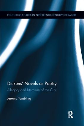 Dickens' Novels as Poetry: Allegory and Literature of the City book cover