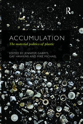 Accumulation: The Material Politics of Plastic, 1st Edition (Paperback) book cover