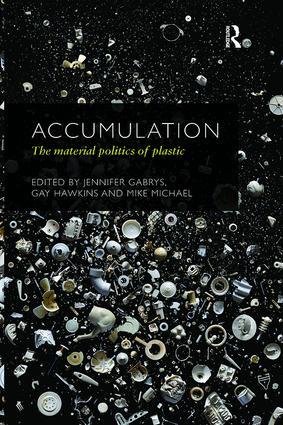 Accumulation: The Material Politics of Plastic book cover