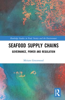 Seafood Supply Chains: Governance, Power and Regulation book cover