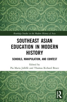 Southeast Asian Education in Modern History: Schools, Manipulation, and Contest, 1st Edition (Hardback) book cover