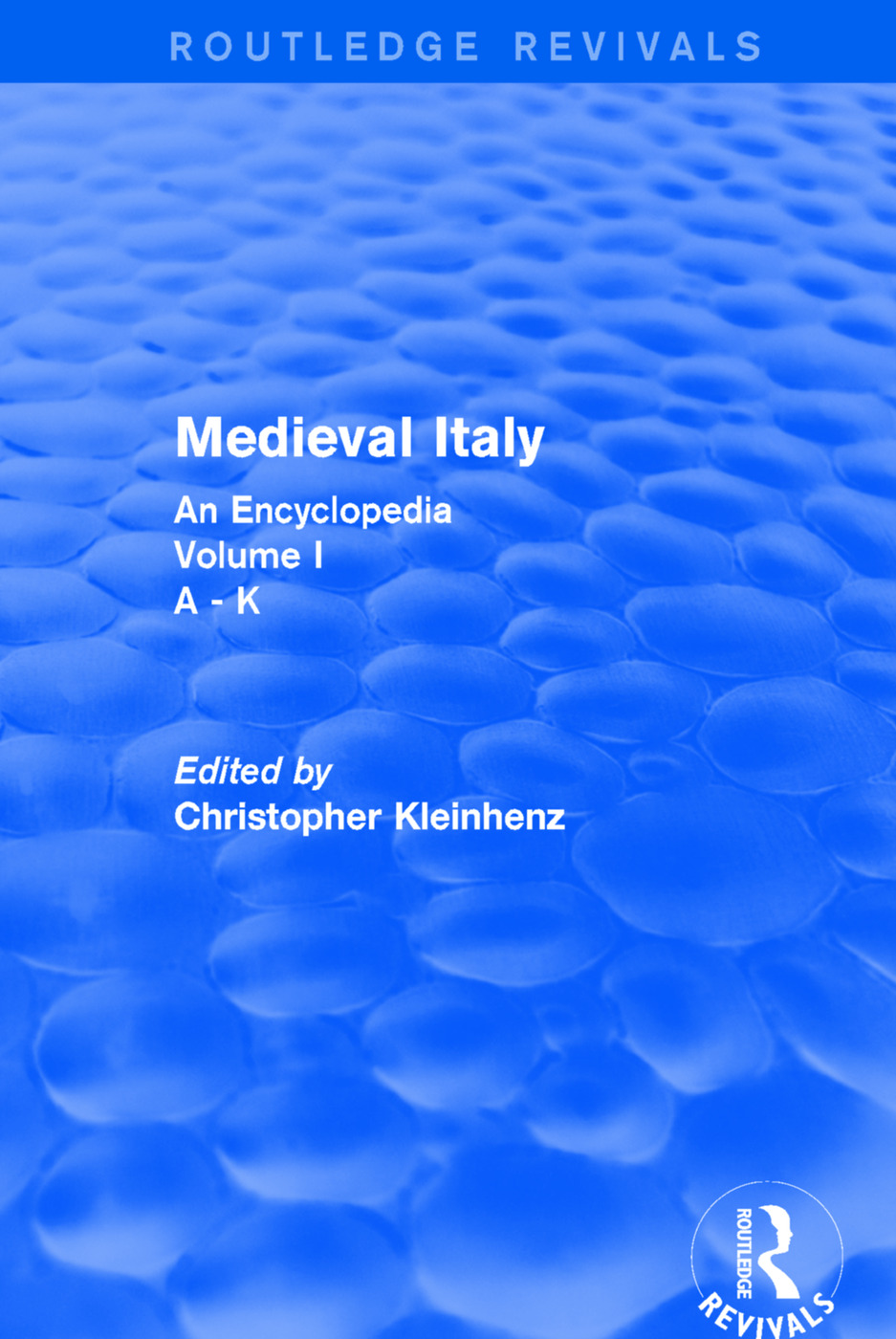 Routledge Revivals: Medieval Italy (2004): An Encyclopedia - Volume I, 1st Edition (Paperback) book cover