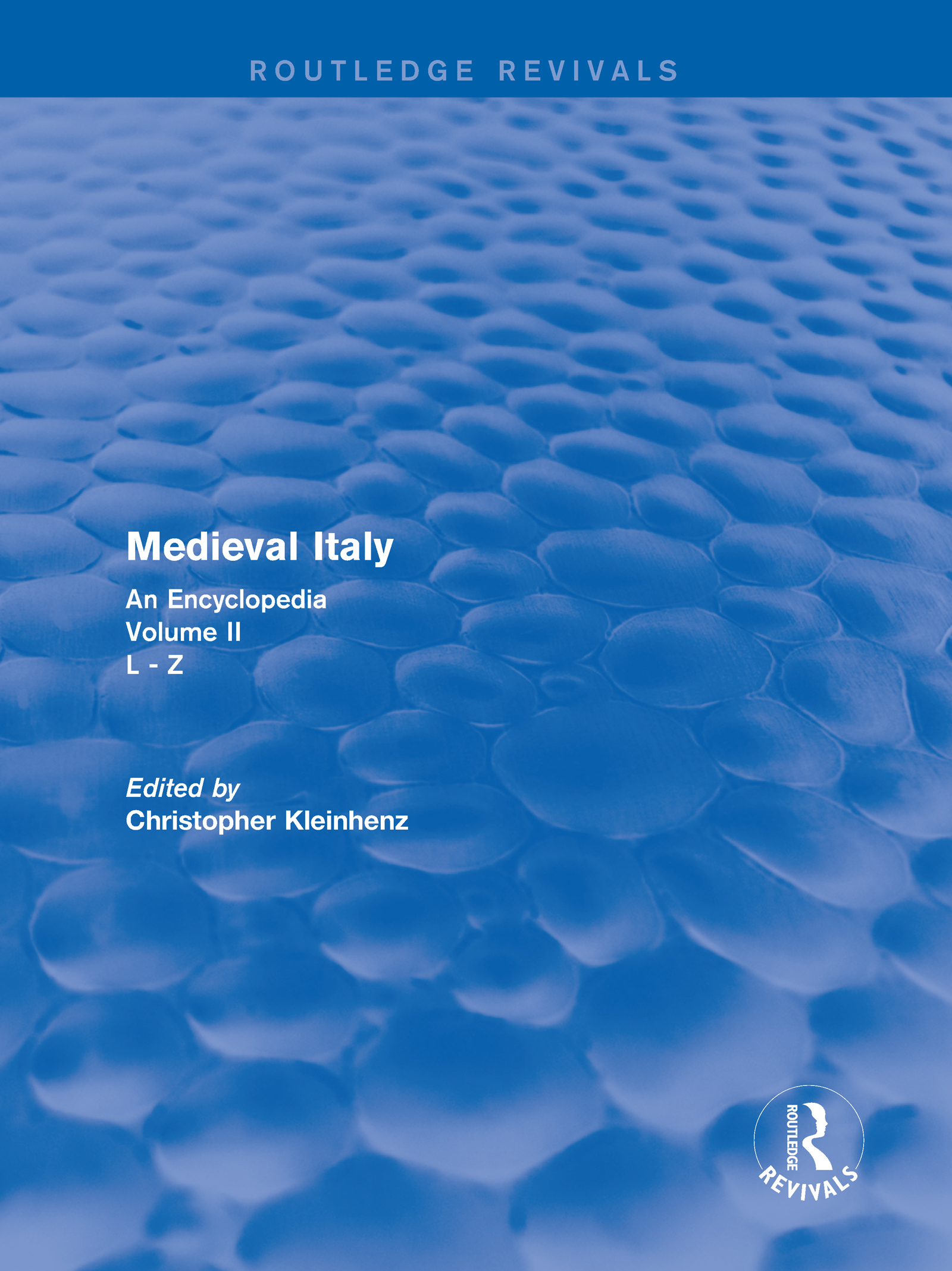 Routledge Revivals: Medieval Italy (2004): An Encyclopedia - Volume II, 1st Edition (Hardback) book cover